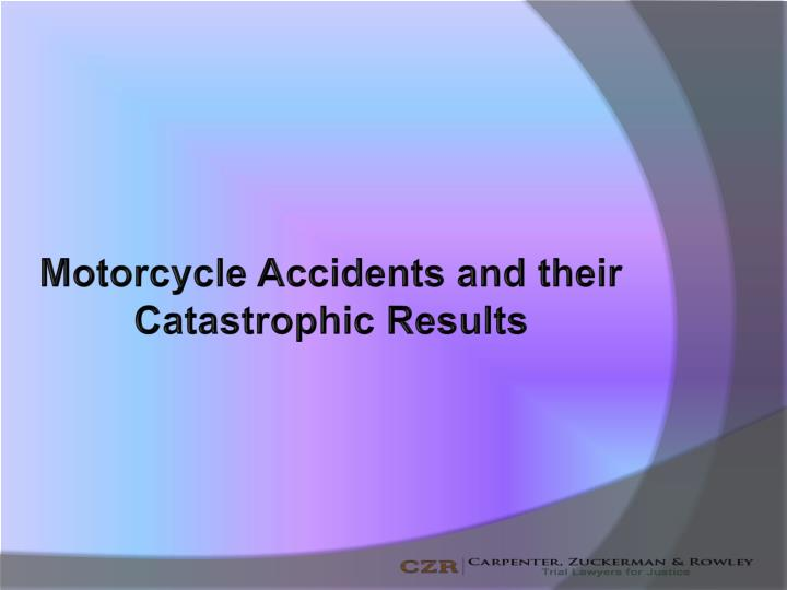motorcycle accidents and their catastrophic n.