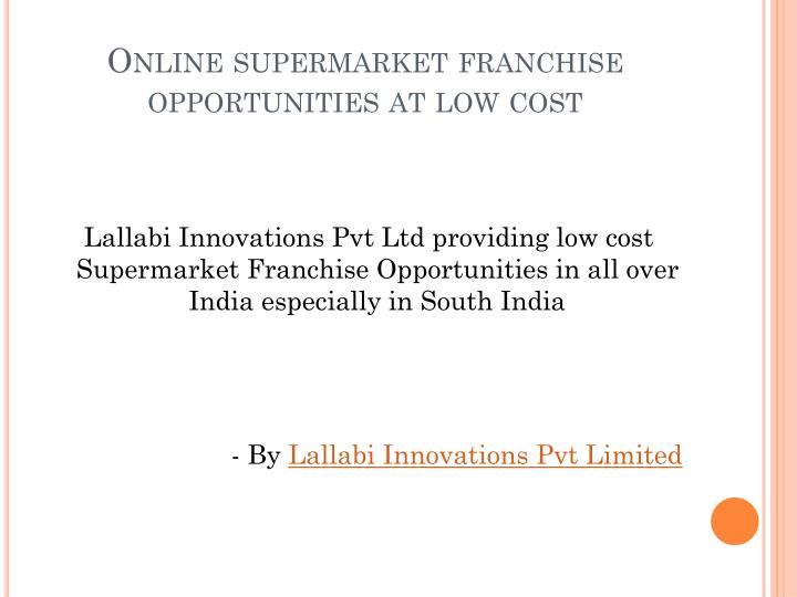 online supermarket franchise opportunities at low cost n.