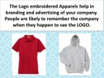 the logo embroidered apparels help in branding