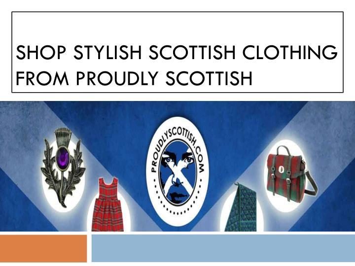 shop stylish scottish clothing from proudly scottish n.