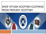 shop stylish scottish clothing from proudly scottish