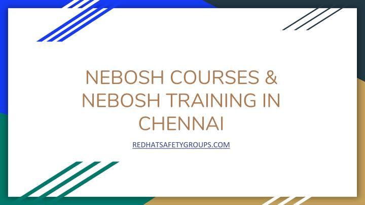 nebosh courses nebosh training in chennai n.
