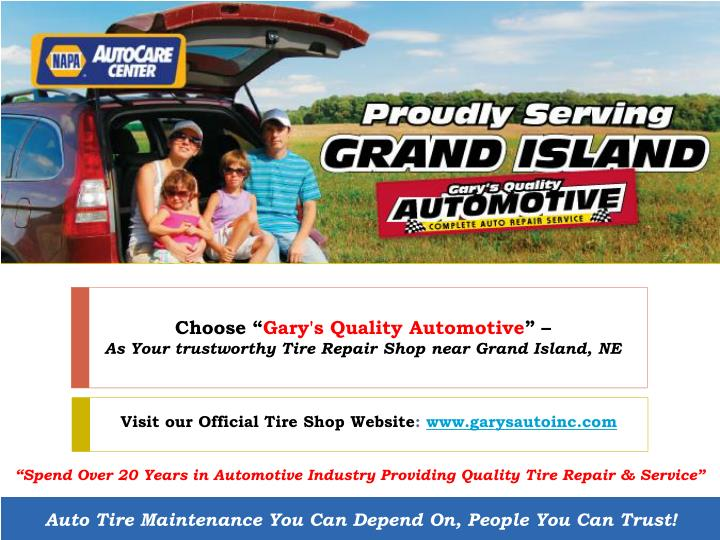 choose gary s quality automotive as your trustworthy tire repair shop near grand island ne n.