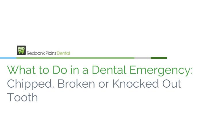 what to do in a dental emergency chipped broken or knocked out tooth n.