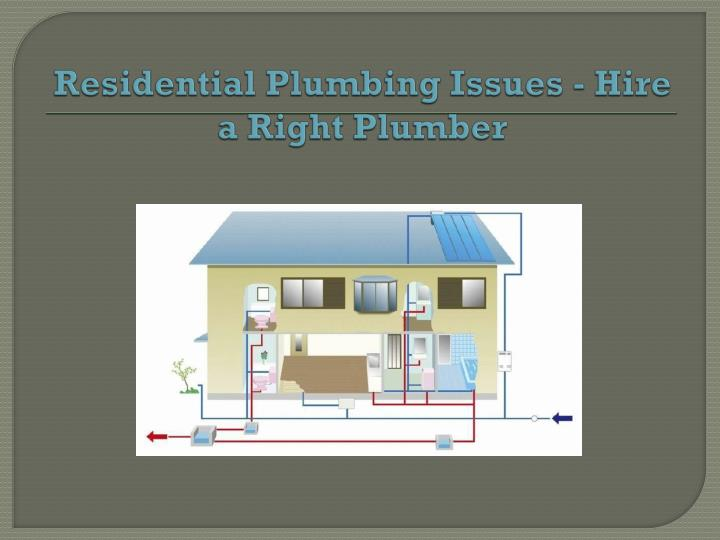 residential plumbing issues hire a right plumber n.