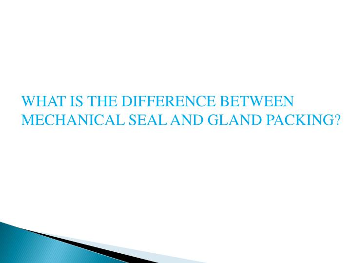 what is the difference between mechanical seal n.