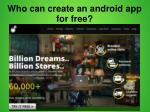 who can create an android app for free