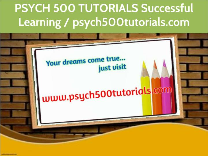 psych 500 tutorials successful learning n.