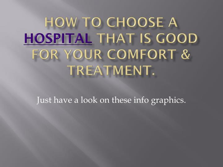 how to choose a hospital that is good for your comfort treatment n.