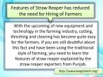 features of straw reaper has reduced the need