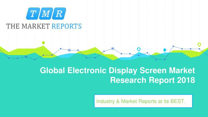 global electronic display screen market research report 2018 n.