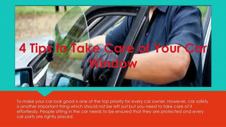 4 tips to take care of your car window n.
