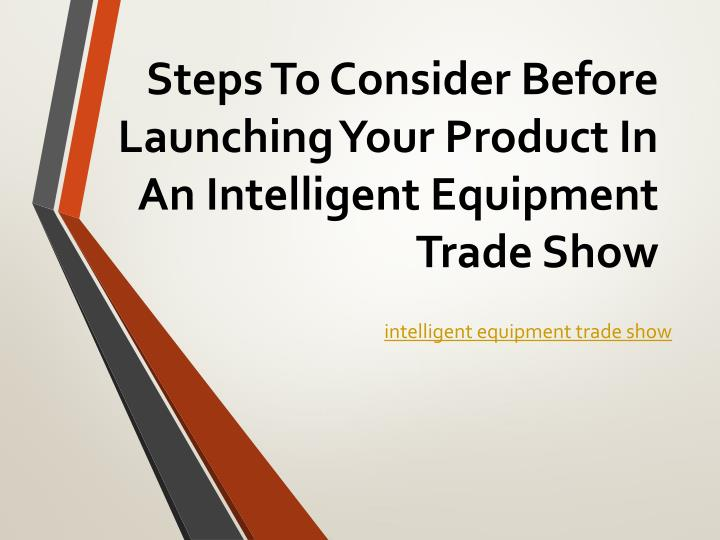 steps to consider before launching your product in an intelligent equipment trade show n.