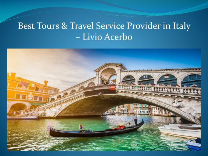 best tours travel service provider in italy livio n.