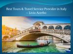best tours travel service provider in italy livio