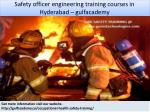 safety officer engineering training courses in hyderabad gulfacademy 1