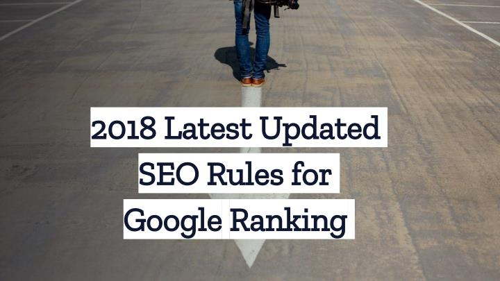 2018 latest updated seo rules for google ranking n.