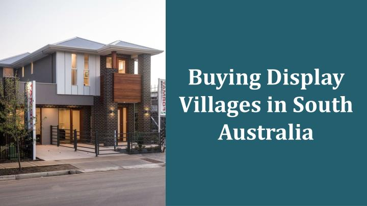 buying display villages in south australia n.
