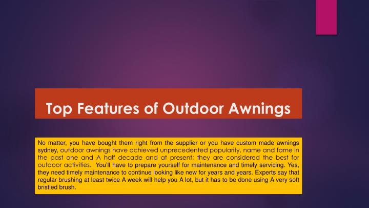 top features of outdoor awnings n.