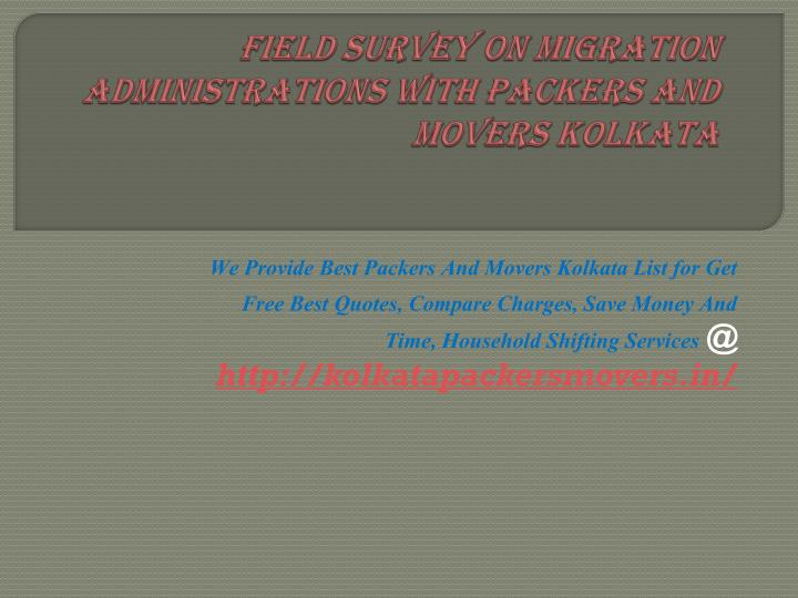field survey on migration administrations with packers and movers kolkata n.