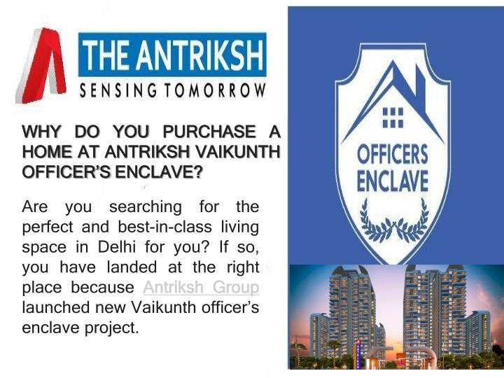 why do you purchase a home at antriksh vaikunth officer s enclave n.