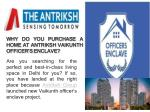 why do you purchase a home at antriksh vaikunth officer s enclave