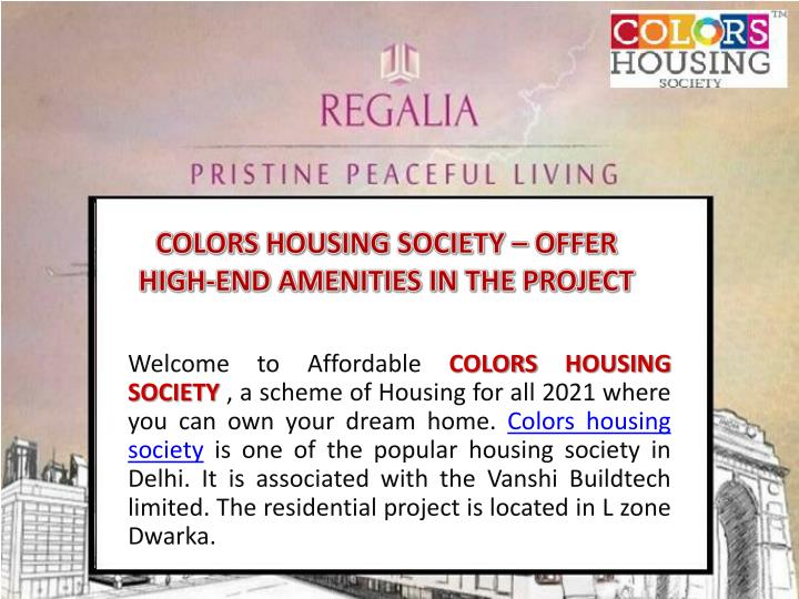 colors housing society offer high end amenities n.