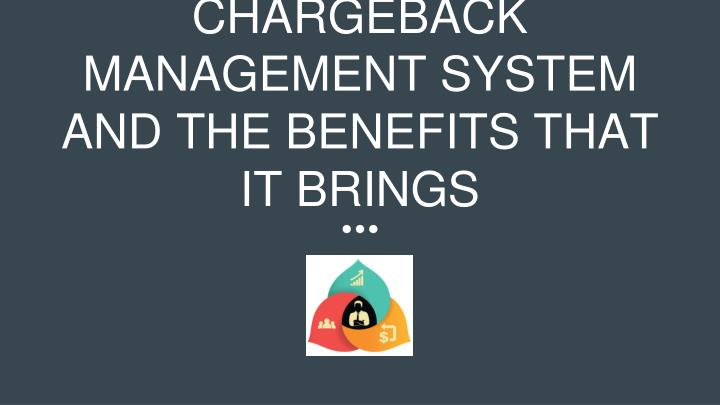 chargeback management system and the benefits that it brings n.