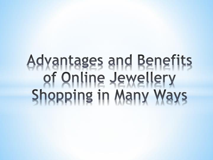 advantages and benefits of online jewellery shopping in many ways n.