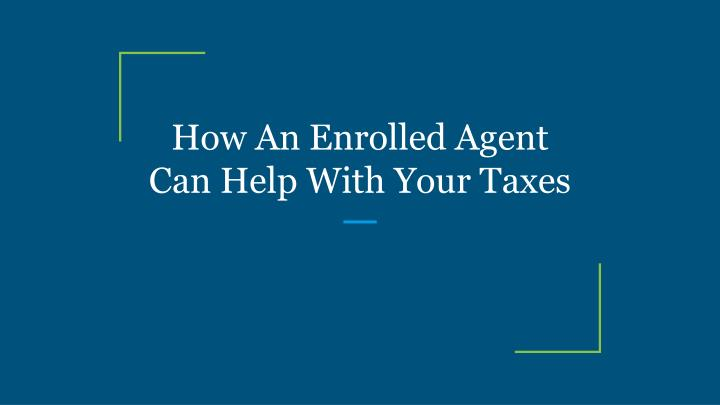 how an enrolled agent can help with your taxes n.