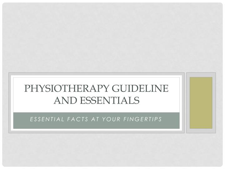 physiotherapy guideline and essentials n.