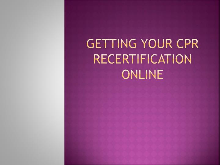 getting your cpr recertification online n.