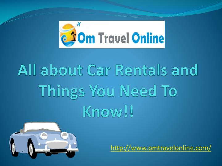 all about car rentals and things you need to know n.