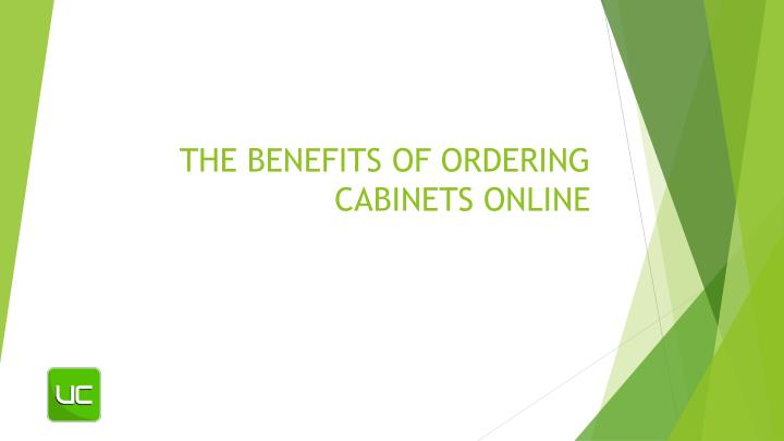 the benefits of ordering cabinets online n.
