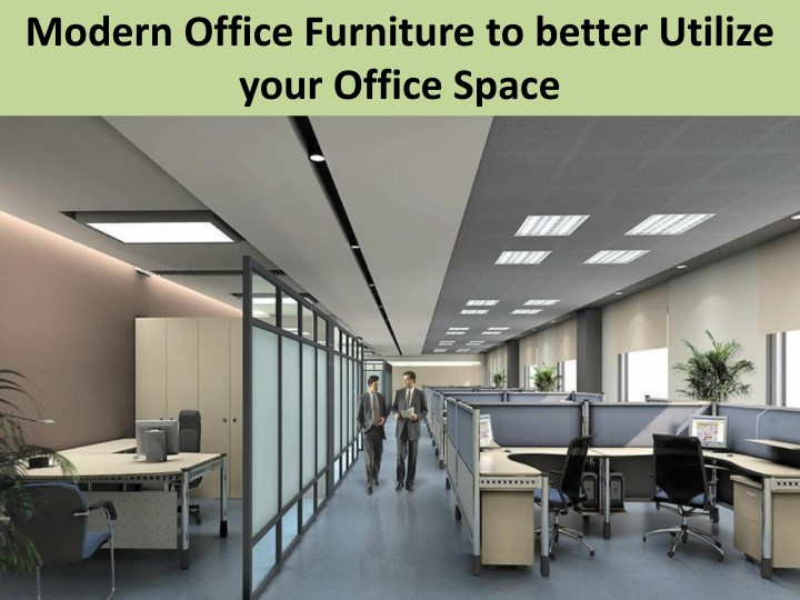 modern office furniture to better utilize your n.