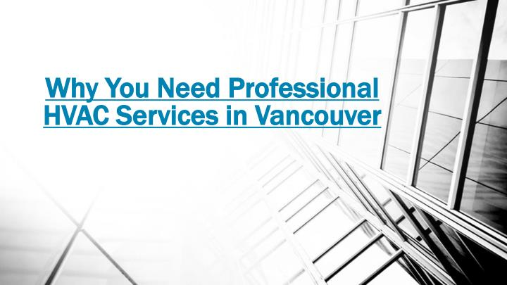 why you need professional hvac services in vancouver n.