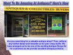 want to be amazing at antiques here s how 2