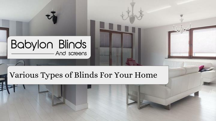various types of blinds for your home n.