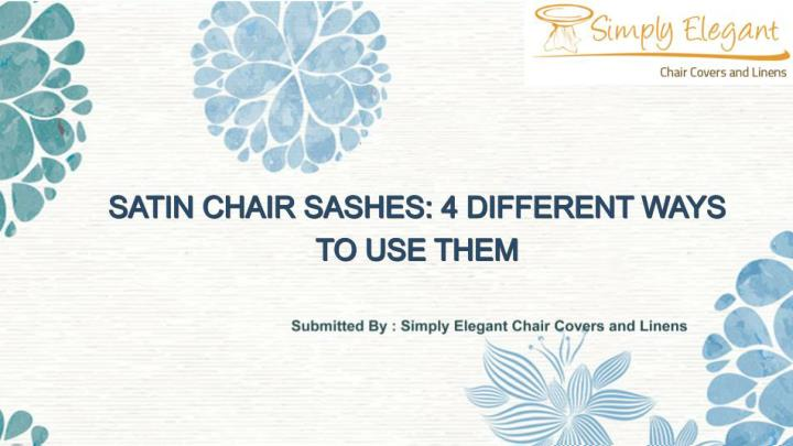 satin chair sashes 4 different ways to use them n.