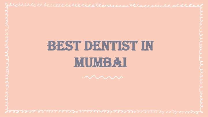 best dentist in mumbai n.