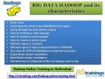 big data hadoop and its characteristics 3
