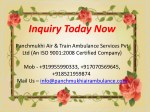 inquiry today now panchmukhi air train ambulance
