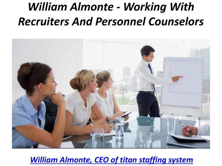 william almonte working with recruiters and personnel counselors n.