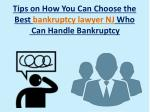 tips on how you can choose the best bankruptcy lawyer nj who can handle bankruptcy