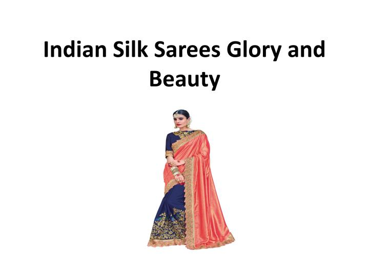 indian silk sarees glory and beauty n.