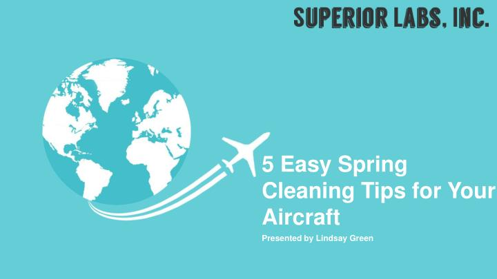 5 easy spring cleaning tips for your aircraft n.