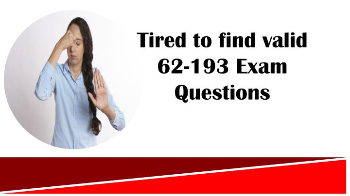 tired to find valid 62 193 exam questions n.