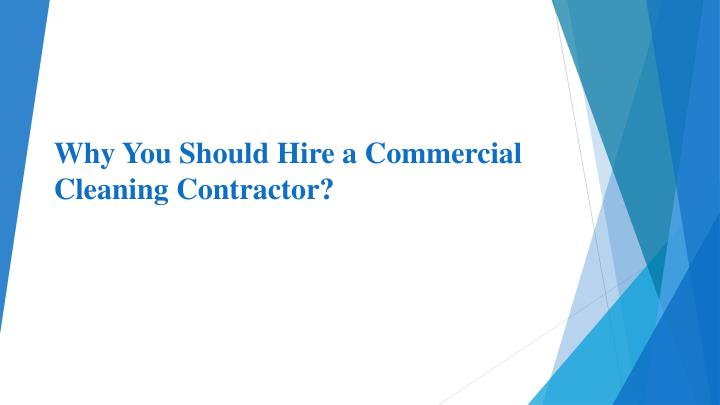 why you should hire a commercial cleaning contractor n.