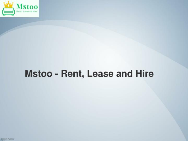 mstoo rent lease and hire n.