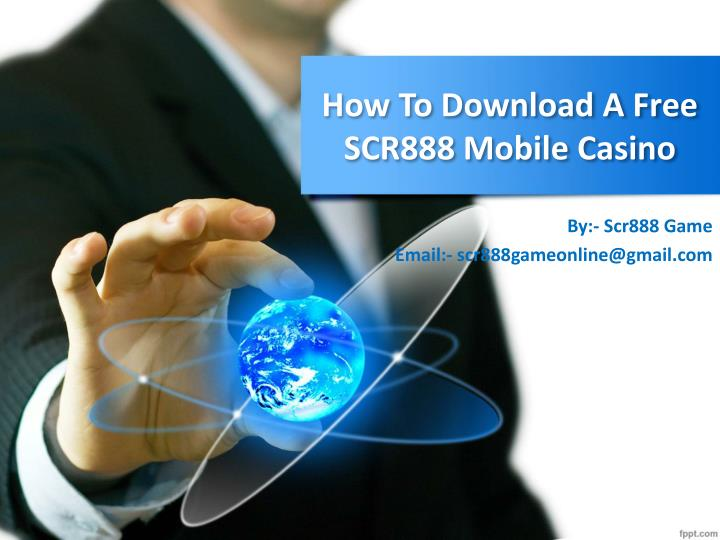 how to download a free scr888 mobile casino n.